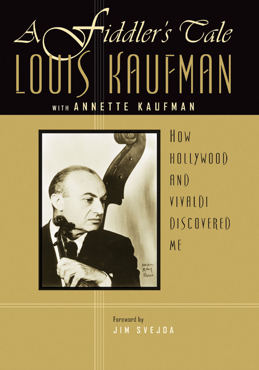 couverture du livre A Fiddler's Tale - How Hollywood and Vivaldi Discovered Me, Louis Kaufman with Annette Kaufman, ISBN 978-0-299-18380-6
